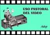 Uso Pastoral del Vídeo